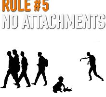 RULE #5 NO ATTACHMENTS by EllishiaFrancis
