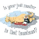 Han... Is your jedi master in that tauntaun? by jeremia