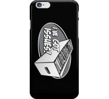 I've Got Issues! iPhone Case/Skin