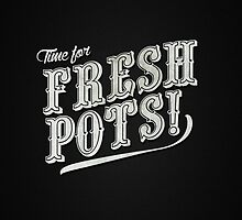 Time For Freshpots by Boulinosaure