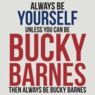 Always Be Bucky Barnes  by BobbyMcG