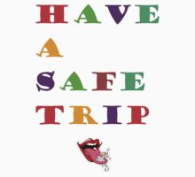 Have A Safe Trip by Michael Vitti