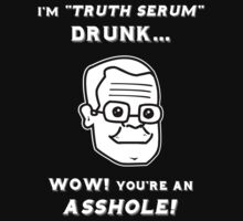 "I'm ""Truth Serum"" Drunk... by Samuel Sheats"