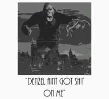 Denzel Aint Got Shit On Me by Darius Ferguson