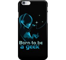 Born To be Geek iPhone Case/Skin