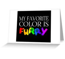 My Favorite Color Is... (Furry) in Rainbow Greeting Card