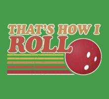 That's How I Roll - Vintage Distressed Design by robotface