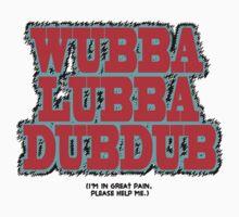 Wubbalubbadubdub by firetable