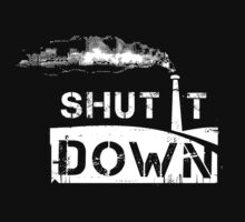 Shut It Down by scaa