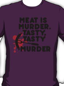 Meat is murder, tasty tasty murder T-Shirt