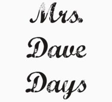 Mrs. Dave Days by BaileyLisa