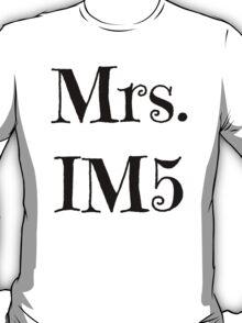 Mrs. IM5 T-Shirt