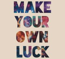 """""""Make Your Own Luck"""" by CaptainBaloney"""