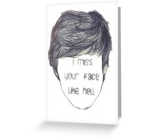 I miss your face like hell (empty face) Greeting Card