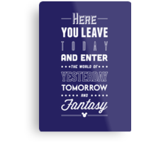 Here You Leave Today Metal Print