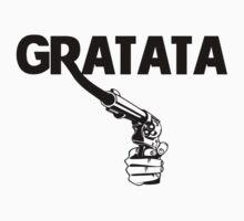 Gratata...  by Tyler  Kaufman