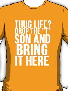 HUG LIFE vs THUG LIFE T-Shirt
