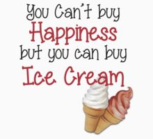 You can't buy happiness, but you can buy ice cream! by stillhere