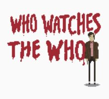 WHO WATCHES THE WHO Kids Clothes