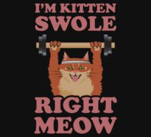 I'm Kitten Swole by onyxdesigns