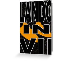 Lando in VII - 1-1 Greeting Card