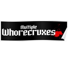 Multiple Whorecruxes T Shirt Poster