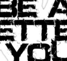 Be a better you black Sticker