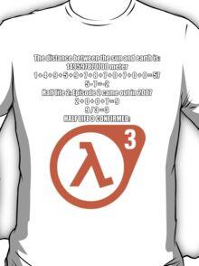 Halflife 3 confirmed T-Shirt