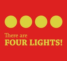 There are FOUR LIGHTS! (Yellow Ink) by Mynameisparrish