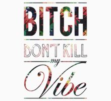Bitch don't kill my vibe - DISRUPTIVE by Chigadeteru