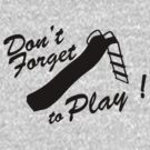 Don't forget to play by WAMTEES