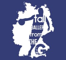 Tall Baller From The G - White Style by TheDFDesigns