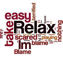 Relax Take It Easy By Mika by Florian Rodarte
