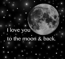 I love you to the moon & back. by 4getsundaydrvs