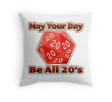 May Your Day Be All 20's Throw Pillow