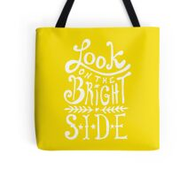 Look On The Bright Side Tote Bag