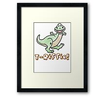 T-Rex: T-Riffic! Framed Print