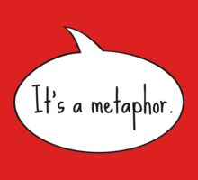 It's a Metaphor by Uzbuz