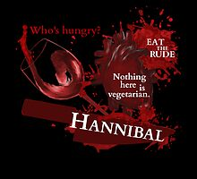 HANNIBAL LECTER - EAT THE RUDE by FandomizedRose