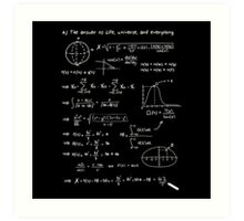 The answer to life, univers, and everything. Art Print