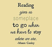 Reading - Mason Cooley Quote by TheLovelyBooks
