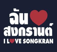 I Heart (Love) Songkran ~ Chan Rak Songkran ~ Thai Language Kids Clothes