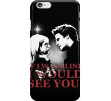 Buffy & Angel; I WOULD SEE YOU iPhone Case/Skin
