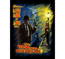 The Toon Who Kissed Me Photographic Print