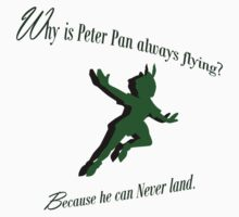 Why is Peter Pan always flying? Kids Clothes
