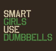 Smart Girls Use Dumbbells (crm/grn) by BGWdesigns