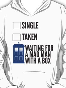 SINGLE TAKEN WAITING FOR A MAD MAN WITH A BOX T-Shirt
