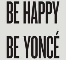 Be Happy, Be Yoncé (dark) by Alessandro Arcidiacono