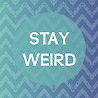 Quote - Weird by CDesignzWagga