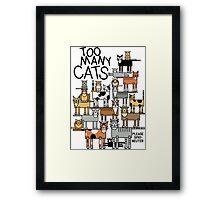 Too Many Cats Framed Print